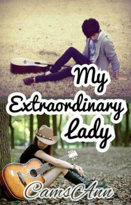 Wattpad Story: My Extraordinary Lady