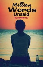Million Words Unsaid by kytvlbn17