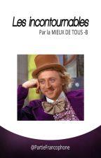 Les incontournables by PartieFrancophone