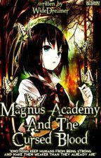 Magnus Academy: The Cursed Blood by WideDreamer