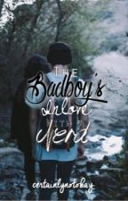 The Badboy's Inlove With A Nerd by certainlynotokay