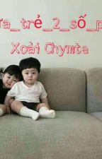 2 đứa trẻ 2 số phận by XoaiChymte
