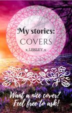 My stories: COVERS by x_lesley_x