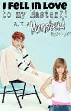 I fell in love to my Master?! a.k.a Monster! {On Going} by Hazel_YanMariZel