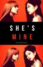 She's mine (Jenlisa Fanfic) by OnlyForLalice