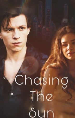 Chasing The Sun // A Peter Parker Love Story by natachuli97