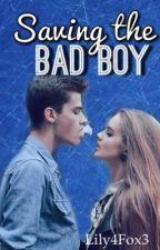 Saving The Bad Boy by Lily4Fox3