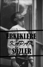 || ERKEKLERE KAPAK SÖZLER || by GidiyorEllerin