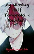 /My Missing Half\/Todoroki x Reader\ by vixonflames