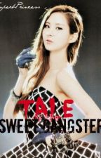Tale of the Sweet Gangster (In progress) by SuperbPrincess