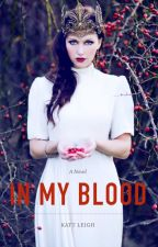 In My Blood by kattleigh