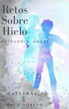 Retos Sobre Hielo. | Alianza Angst. by Daftgray