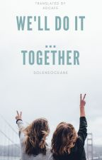 We'll do it ...Together by Adcafe
