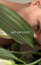 ACT OF LOVE.  by herguk