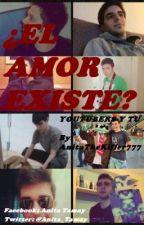 ¿El amor existe? {Youtubers y tu} by _AmyGamer_