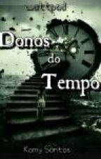 Donos Do Tempo by kamilis867