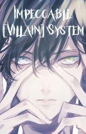 Impeccable [Villain] System