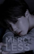 Merciless (Book 2) - BTS by Flyaway_from_here