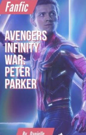 Avengers Infinity War and Endgame: Peter Parker by Daniellelove_381