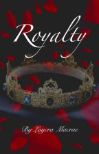 ROYALTY(Book 1 of The Blood Raid series) by VividDreams10