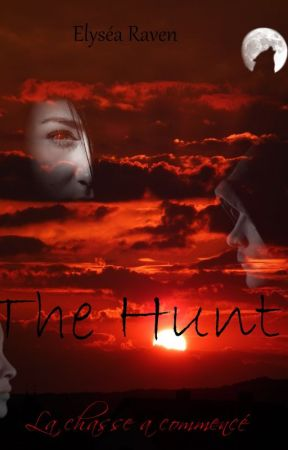The Hunt - La chasse a commencé by Elesya_Angel