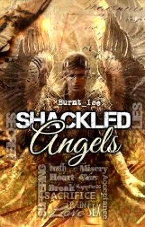 Shackled Angels by Burnt_Ice