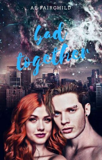Bad Together | Clace