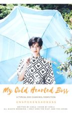 My Cold-Hearted Boss (Chanyeol Fanfic) by unspokensadness