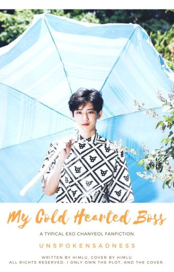 My Cold-Hearted Boss (Chanyeol Fanfic)