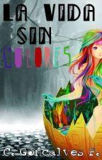 La Vida sin Colores. by CaroSmileFace
