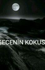 GECENİN KOKUSU by iremsaricaayy