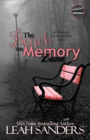 The Bench on Memory Lane: A Collection of One-Hundred-Word Stories by leahsandersauthor