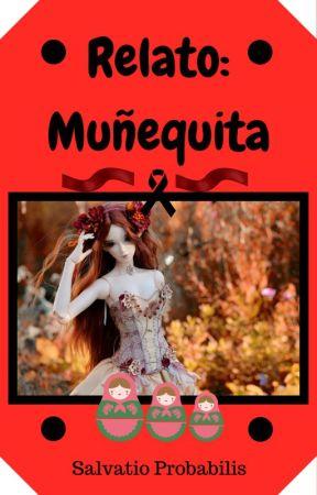 Relato: Muñequita by SalvatioProbabilis