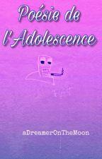 Poésie de l'Adolescence by adreameronthemoon