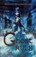 Ghost Rule by MidnightBlueRedRose