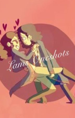 Lams Oneshots by ObsessedwithLams
