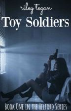 Toy Soldiers (Helford #1) by RileyTegan