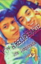 Voy a Recuperarte MB&Tn 2daTemporada by ChicaAngel86