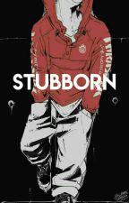 Stubborn [Katsuki x reader] by thaliaptr13
