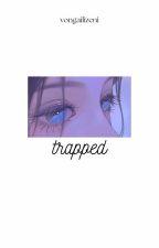 Trapped by VeeLizeni