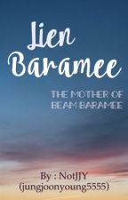 Lien Baramee | Mother of Beam Baramee by jungjoonyoung5555