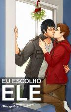 Eu Escolho Ele (Romance Gay) by Strange-Boy