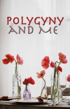 Polygyny and Me by striving_muslimah