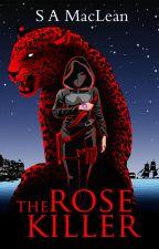 The Rose Killer (Book 1) by Sarah_MacLean