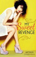 My Sweet Revenge (Hiatus) by syjoyous