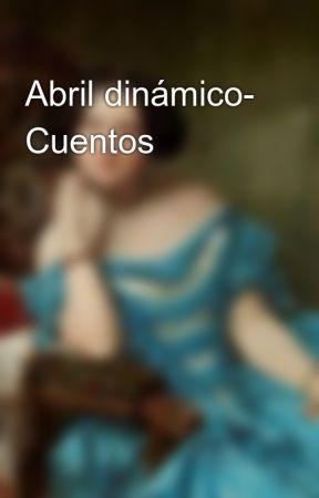 Abril dinámico- Cuentos by ApplauseCCD