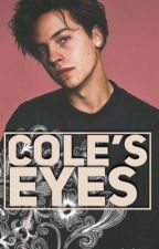 Book #1Cole's eyes(completed)  by stardusteduniverse