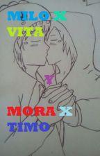 el amor es para siempre (milo x vita y timo x mora) by gatitakwaiii8888