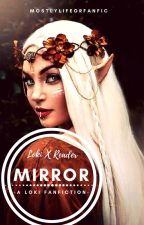 Loki x Reader; Mirror by Gothfic