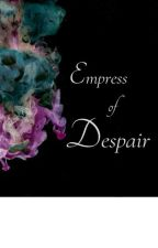 Empress of Despair by starli9htr0se